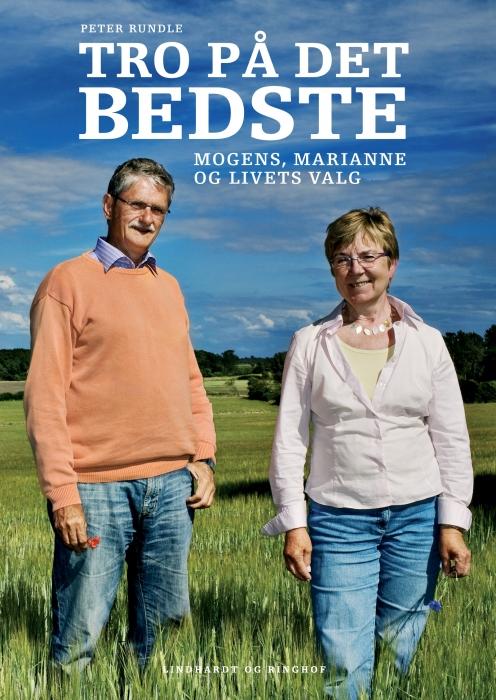 Tro på det bedste. mogens, marianne og livets valg (e-bog) fra marianne jelved fra bogreolen.dk