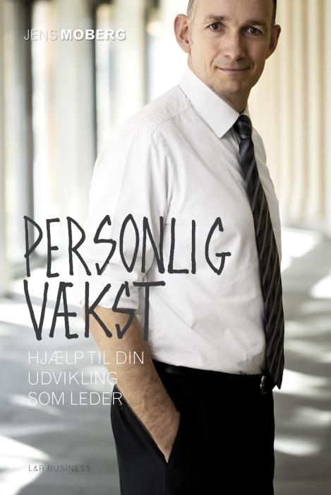 Personlig vækst. hjælp til din udvikling som leder (e-bog) fra jens moberg på bogreolen.dk