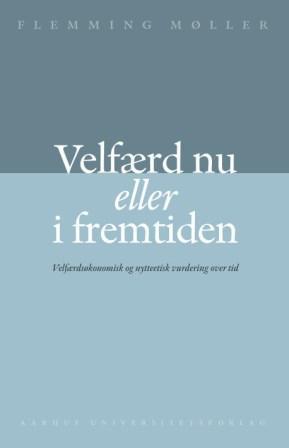 flemming møller – Velfærd nu eller i fremtiden (e-bog) fra bogreolen.dk