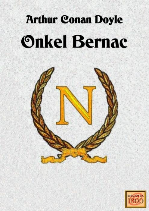 arthur conan doyle – Onkel bernac (e-bog) fra bogreolen.dk