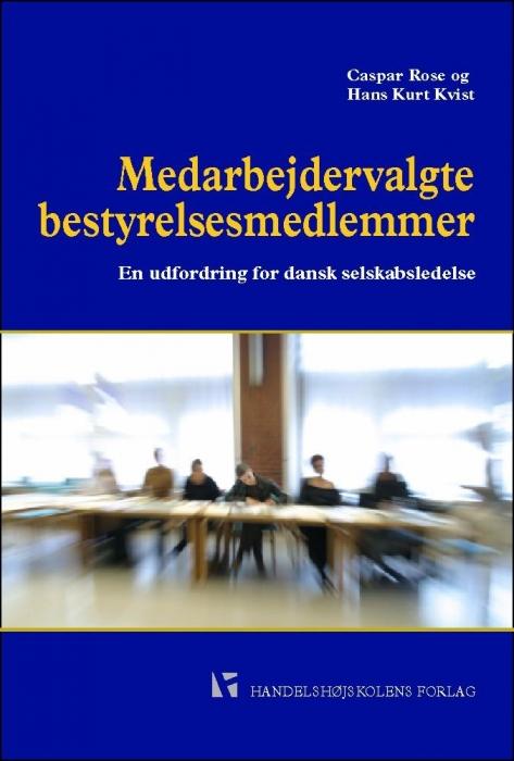Medarbejdervalgte bestyrelsesmedlemmer (e-bog) fra caspar rose fra bogreolen.dk