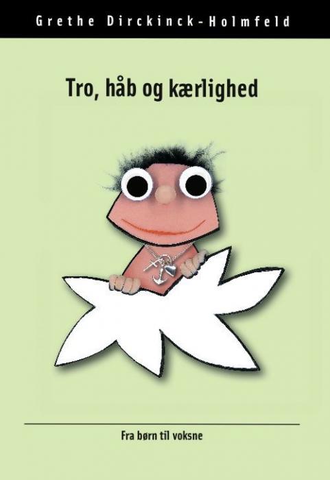 grethe dirckinck-holmfeld Tro, håb og kærlighed (e-bog) på bogreolen.dk