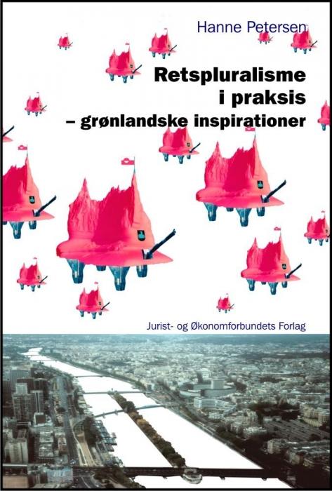 retspluralisme i praksis - grønlandske inspirationer (e-bog) fra hanne petersen