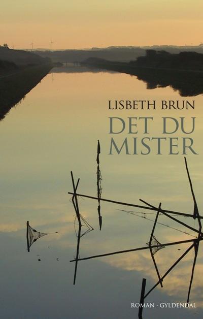 lisbeth brun – Det du mister (lydbog) fra bogreolen.dk