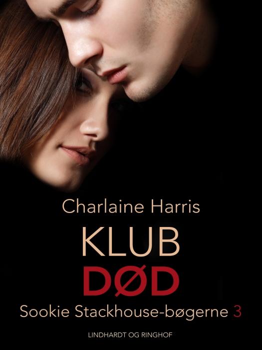 True blood 3 - klub død (e-bog) fra charlaine harris på bogreolen.dk