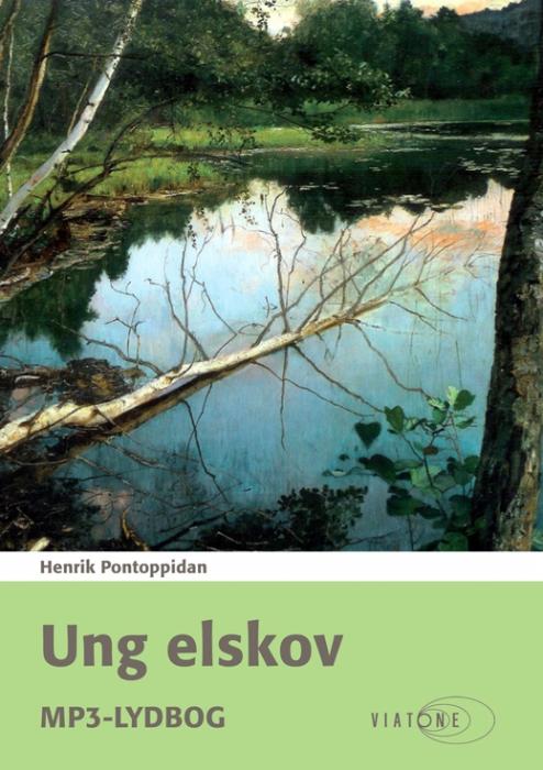 Ung elskov (lydbog) fra henrik pontoppidan på bogreolen.dk