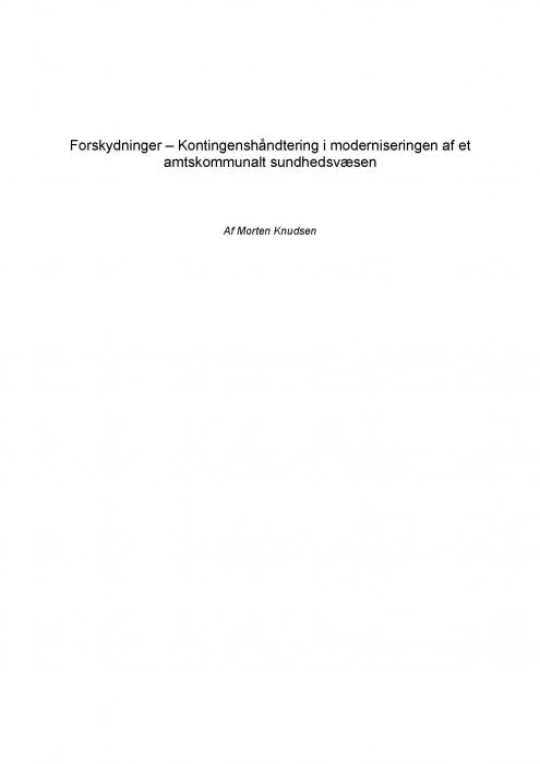 Forskydninger  -  kontingenshåndtering i moderniseringen af et amtskommunalt sundhedsvæsen (e-bog) fra morten knudsen på bogreolen.dk