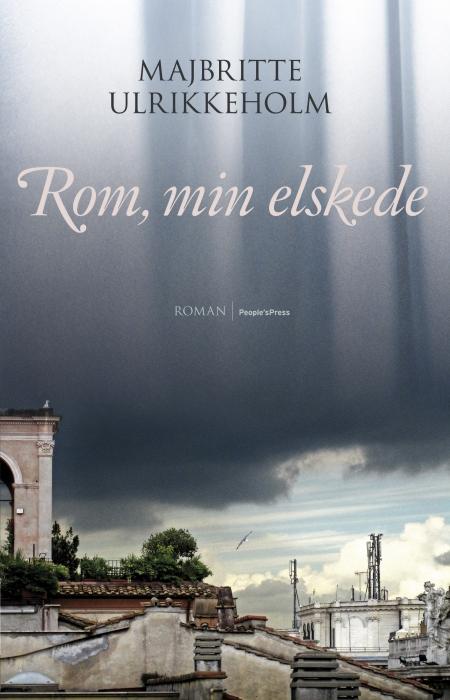 majbritte ulrikkeholm – Rom, min elskede (e-bog) på bogreolen.dk