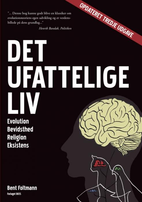 bent foltmann Det ufattelige liv (e-bog) fra bogreolen.dk