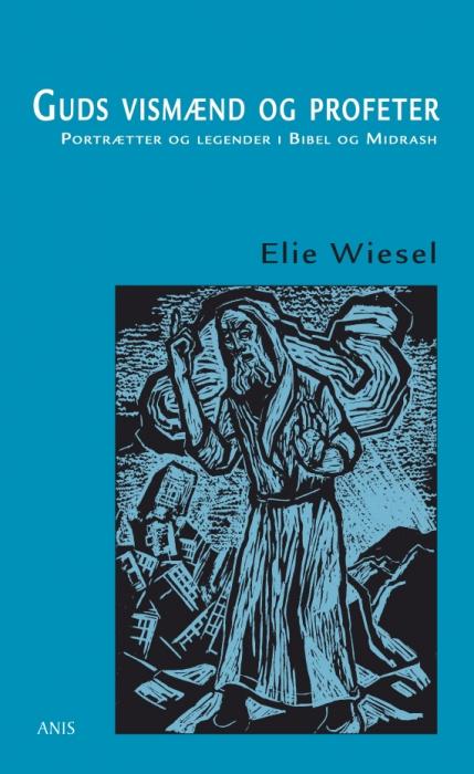 Guds vismænd og profeter (e-bog) fra elie wiesel på bogreolen.dk