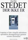 ole pihl Stedet der ikke er - aspekter af den virtuelle arkitekturs oprindelse eksemplificeret gennem science fiction-film (e-bog) fra bogreolen.dk