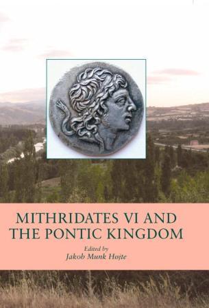 jakob munk højte – Mithridates vi and the pontic kingdom (e-bog) på bogreolen.dk
