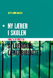 jette worm hansen - pædagogisk landsforening for f – Ny lærer i skolen (e-bog) på bogreolen.dk