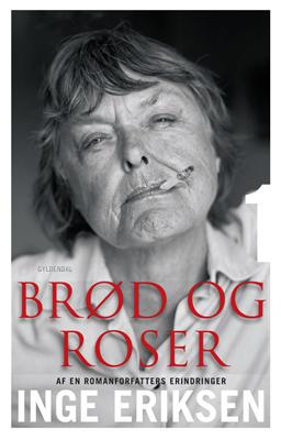 Brød og roser. af en romanforfatters erindringer. 1 (e-bog) fra inge eriksen på bogreolen.dk