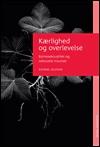 Kærlighed og overlevelse (e-bog) fra katrine zeuthen fra bogreolen.dk