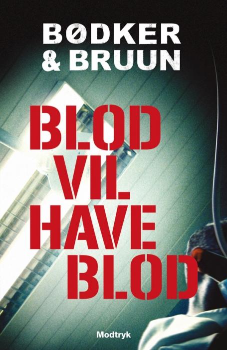 benni bødker Blod vil have blod (e-bog) fra bogreolen.dk