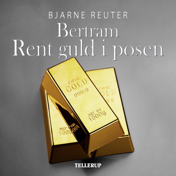 bertram #2: rent guld i posen (lydbog) fra bjarne reuter
