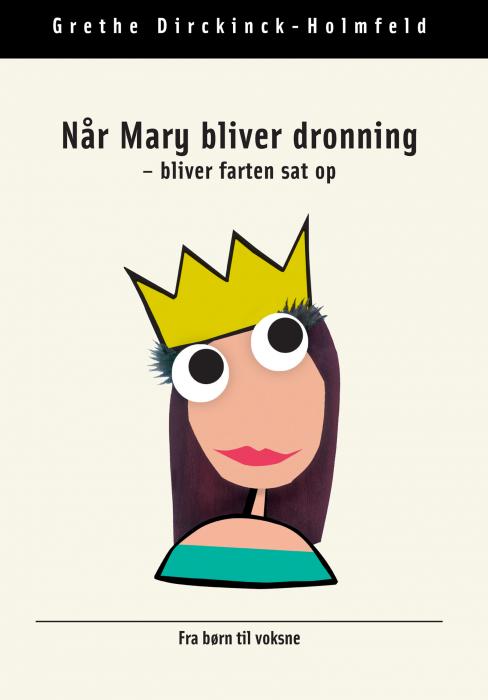 Når mary bliver dronning (e-bog) fra grethe dirckinck-holmfeld på bogreolen.dk