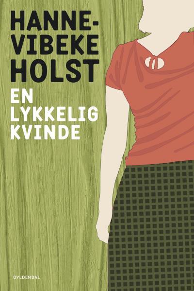 hanne-vibeke holst En lykkelig kvinde (lydbog) på bogreolen.dk