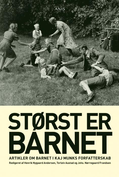 henrik nygaard andersen m.fl (redaktion) Størst er barnet (e-bog) på bogreolen.dk