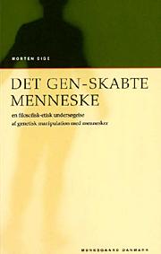 Det gen-skabte menneske (e-bog) fra morten dige på bogreolen.dk