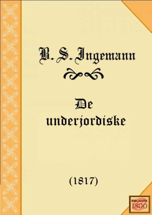 De underjordiske (e-bog) fra b. s. ingemann fra bogreolen.dk
