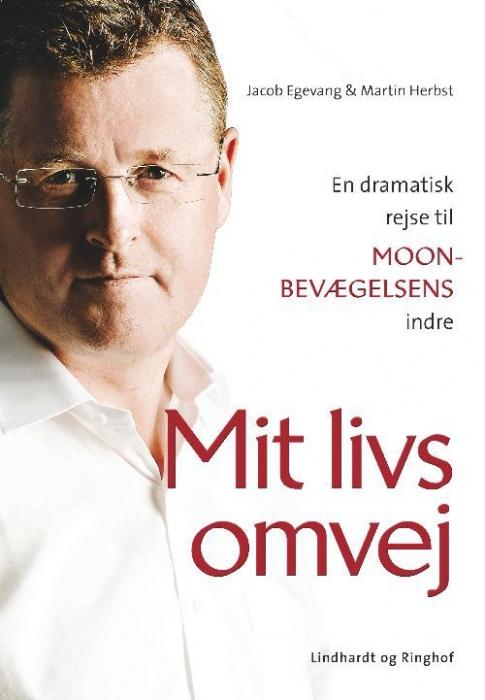 jacob egevang Mit livs omvej - en personlig beretning fra moon-bevægelsens top (e-bog) på bogreolen.dk