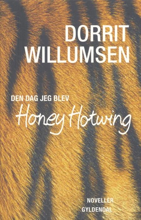 dorrit willumsen – Den dag jeg blev honey hotwing (e-bog) fra bogreolen.dk