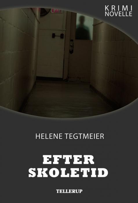 Kriminovelle - efter skoletid (e-bog) fra helene tegtmeier på bogreolen.dk