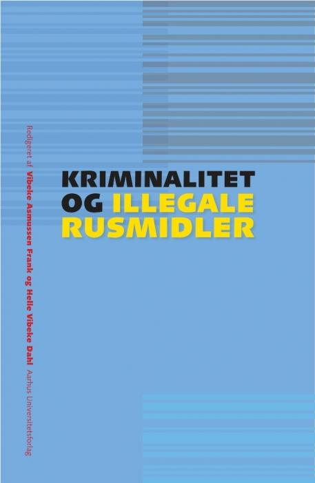 Kriminalitet og illegale rusmidler (e-bog) fra vibeke asmussen frank et al. på bogreolen.dk