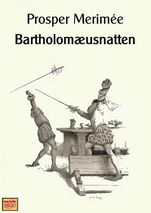 Bartholomæusnatten (e-bog) fra prosper merimee fra bogreolen.dk