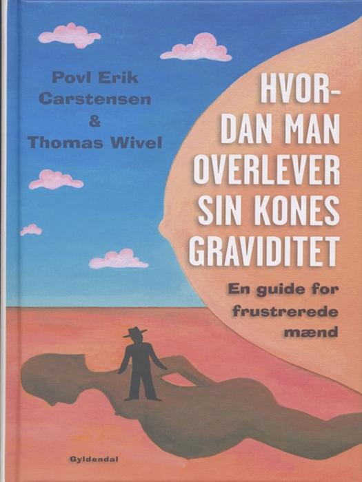povl erik carstensen – Hvordan man overlever sin kones graviditet (e-bog) fra bogreolen.dk