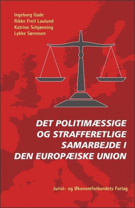 ingeborg gade – Det politimæssige og strafferetlige samarbejde i den europæiske union (e-bog) på bogreolen.dk