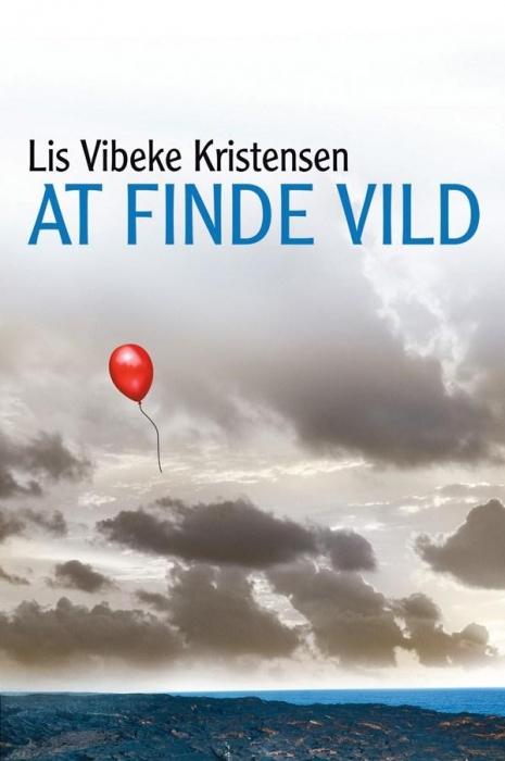 At finde vild (lydbog) fra lis vibeke kristensen fra bogreolen.dk