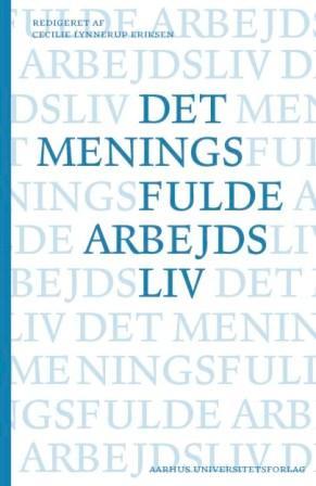steen hildebrandt et al. Det meningsfulde arbejdsliv (e-bog) fra bogreolen.dk