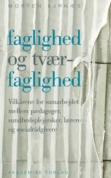 Faglighed og tværfaglighed (e-bog) fra morten ejrnæs på bogreolen.dk