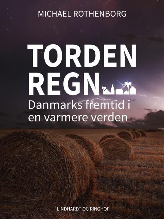 Tordenregn - danmarks fremtid i en varmere verden (e-bog) fra michael rothenborg på bogreolen.dk