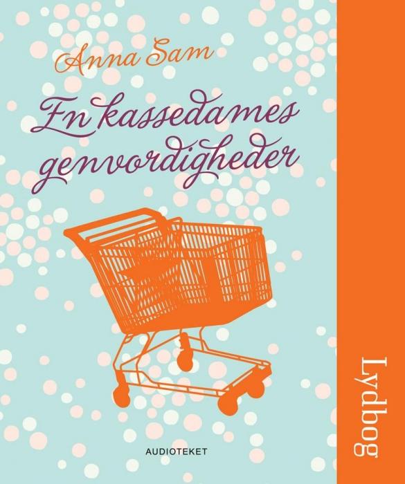 anna sam – En kassedames genvordigheder (lydbog) på bogreolen.dk