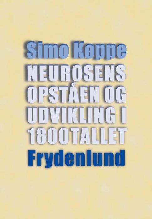 simo køppe Neurosens opståen og udvikling i 1800-tallet (e-bog) fra bogreolen.dk