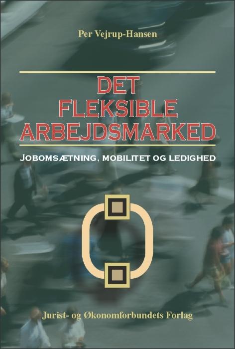 per vejrup-hansen – Det fleksible arbejdsmarked (e-bog) på bogreolen.dk