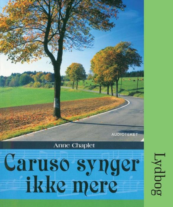 anne chaplet caruso synger ikke mere (lydbog)