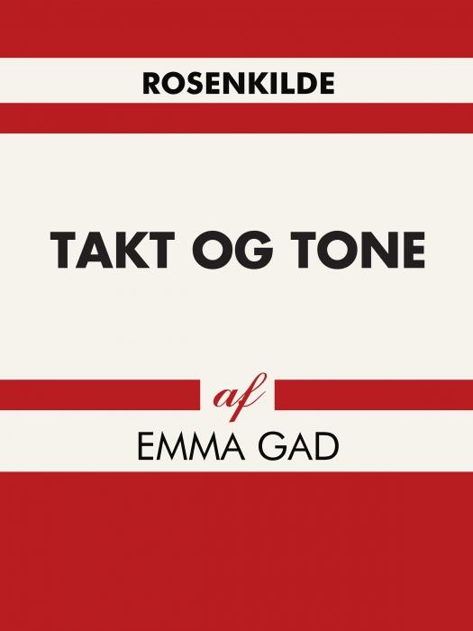 Takt og tone (e-bog) fra emma gad fra bogreolen.dk