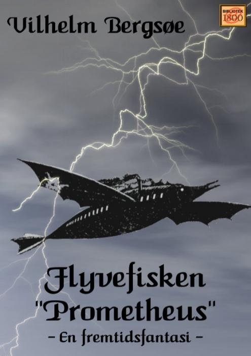 """Flyvefisken """"prometheus"""" (e-bog) fra vilhelm bergsøe fra bogreolen.dk"""