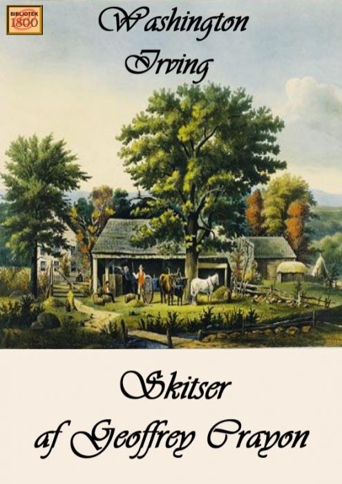washington irving – Skitser, af geoffrey crayon (e-bog) på bogreolen.dk
