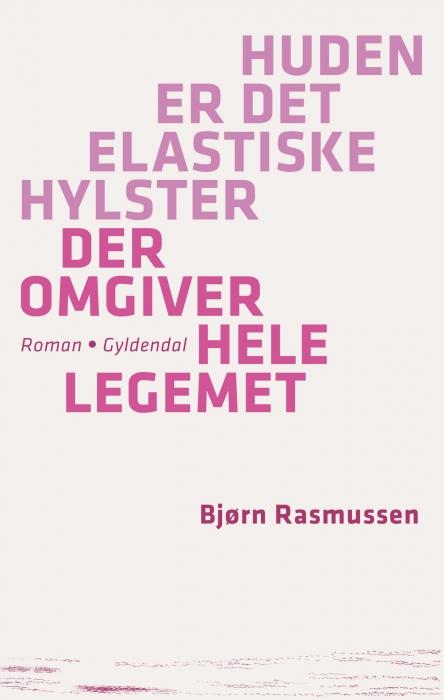 bjørn rasmussen Huden er det elastiske hylster der omgiver hele legemet (e-bog) på bogreolen.dk