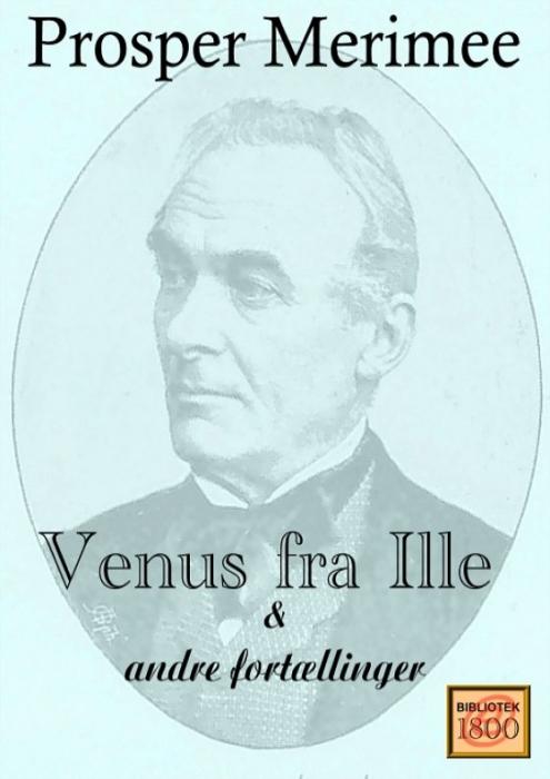 prosper merimee – Venus fra ille og andre fortællinger (e-bog) på bogreolen.dk