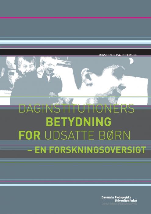 kirsten elisa petersen – Daginstitutioners betydning for udsatte børn (e-bog) på bogreolen.dk