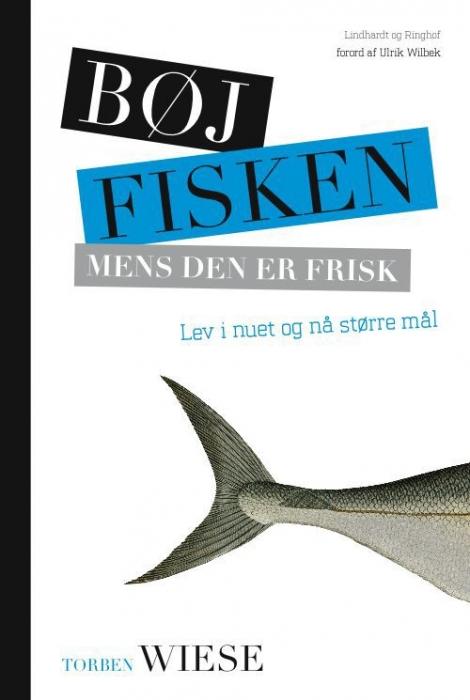 Bøj fisken mens den er frisk (e-bog) fra torben wiese fra bogreolen.dk