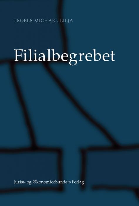 Fillialbegrebet (e-bog) fra troels michael lilja på bogreolen.dk