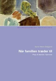Når familien træder til (e-bog) fra karen marie dalgaard på bogreolen.dk